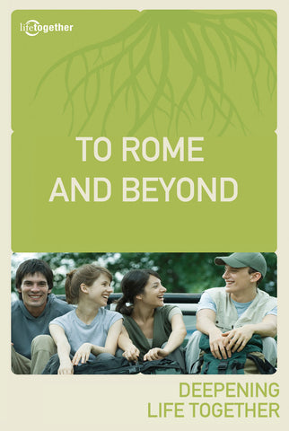 Romans Session #8 - To Rome And Beyond