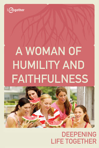 Ruth Session #2 - A Woman of Humility and Faithfulness