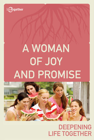 Ruth Session #4 - A Woman of Joy and Promise