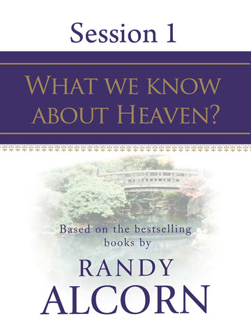 Heaven Session #1 - What We Know About Heaven