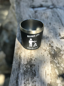 Burn it! Camp Mug