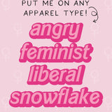 Angry Feminist Liberal Snowflake