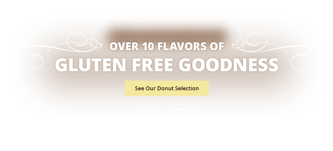 Over 10 flavors of Gluten Free Donut Goodness