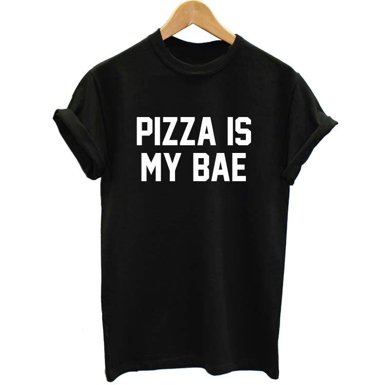New Funny t-shirt PIZZA IS MY BAE  letter women casual Tops Geek T shirt Twerk swag Plus size - Clearlygeek