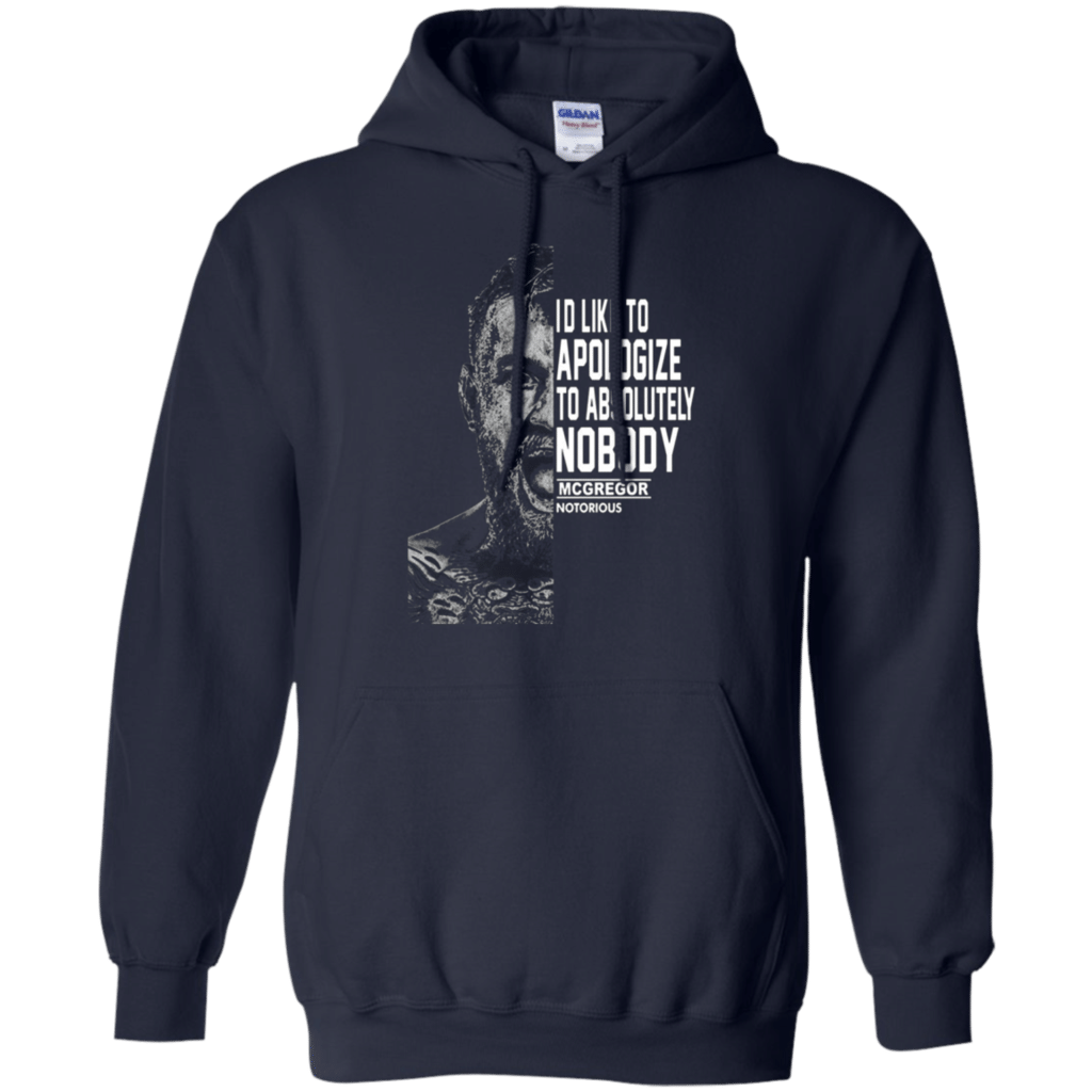 Fabulous I'd like to Apologize to absolutely nobody - Conor Mcgregor Pullover Hoodie