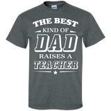 The-best-kind-of-Dad-raises-a-teacher-Cotton-T-Shirt-Black-S-