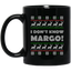 Christmas ugly sweater - I Don't Know Margo! - Mugs