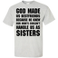 God-made-us-bestfriends-because-not-knew-our-mom's-couldn't-handle-us-as-sisters-T-Shirt-Ash-S-