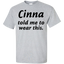 Cinna-told-me-to-wear-this.-T-Shirt-Ash-S-