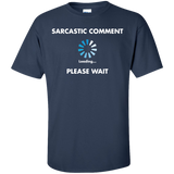 Sarcastic-comment-loading-please-wait-Custom-Ultra-Cotton-T-Shirt-Sport-Grey-S-