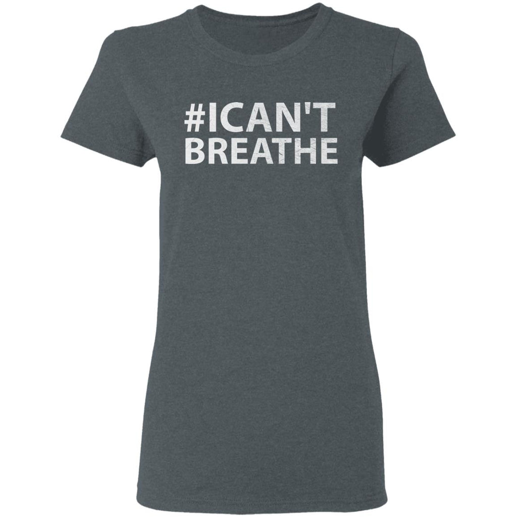 I Can't Breath - Protest for Death of George Floyd Women T-Shirt