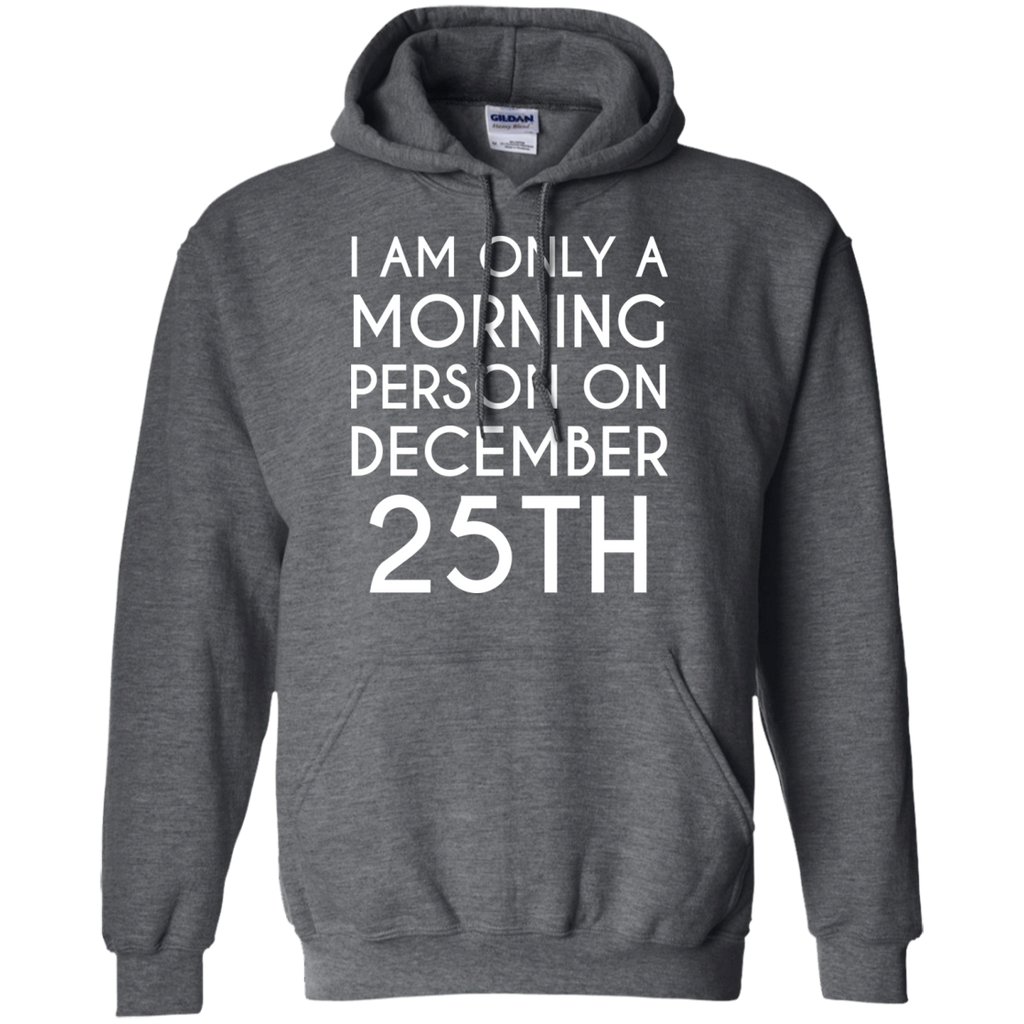 I-am-only-a-morning-person-on-december-25th-Pullover-Hoodie-8-oz-Navy-S-