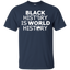 Black-History-Is-World-History---Men/Women-T-Shirt-Custom-Ultra-Cotton-T-Shirt-Black-S