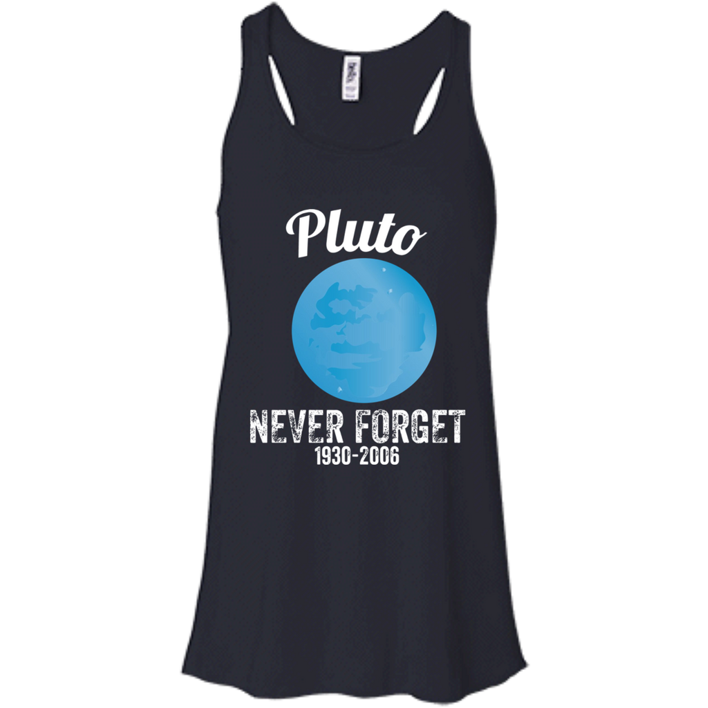Pluto-Never-Forget-T-Shirt-Funny-Science-Geek-Nerd-Tee-Gift-Men/Women-Tank-top-B8800-Bella-+-Canvas-Flowy-Racerback-Tank-Black-X-Small