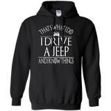 That's-what-I-do-I-drive-a-jeep-and-I-know-things-Pullover-Hoodie---Teeever.com-Black-S-