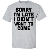 Sorry-I'm-late-I-didn't-want-to-come-Custom-Ultra-Cotton-T-Shirt-Ash-S-