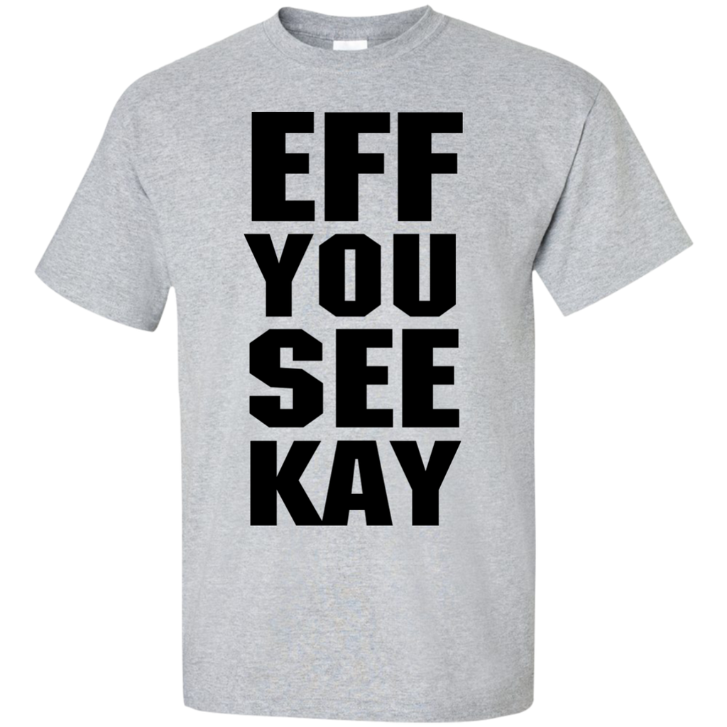 EFF-YOU-SEE-KAY-Custom-Ultra-Cotton-T-Shirt-Ash-S-