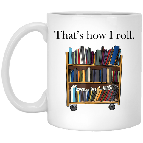 That's-How-I-Roll-Library-Book-Cart-White-Mugs-XP8434-11-oz.-White-Mug-White-One-Size