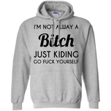I'm-Not-Always-A-Bitch-Pullover-Hoodie-8-oz-Sport-Grey-S-