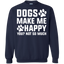 Dogs-make-me-happy-You-Not-so-much-Printed-Crewneck-Pullover-Sweatshirt-8-oz-Navy-S-
