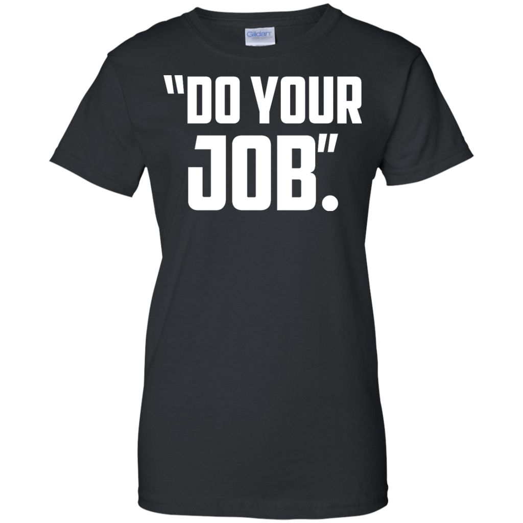 Do-Your-Job-Quote-New-England-Fan-Ladies-T-Shirt-Black-XS-