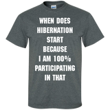 WHEN-DOES-HIBERNATION-START-BECAUSE-I-AM-100%-PARTICIPATING-IN-Custom-Ultra-Cotton-T-Shirt-Black-S-