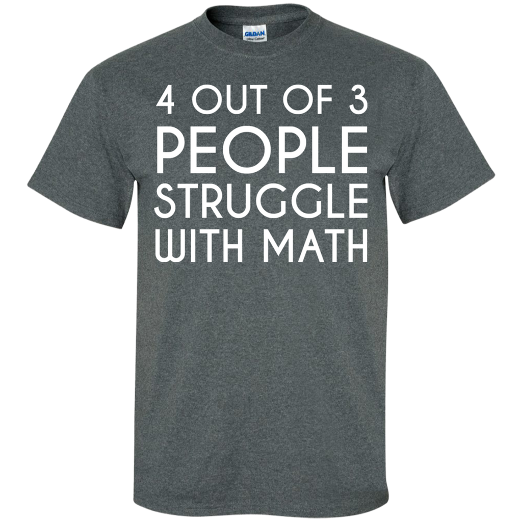 4-out-of-3-people-struggle-with-math-T-Shirt-Black-S-