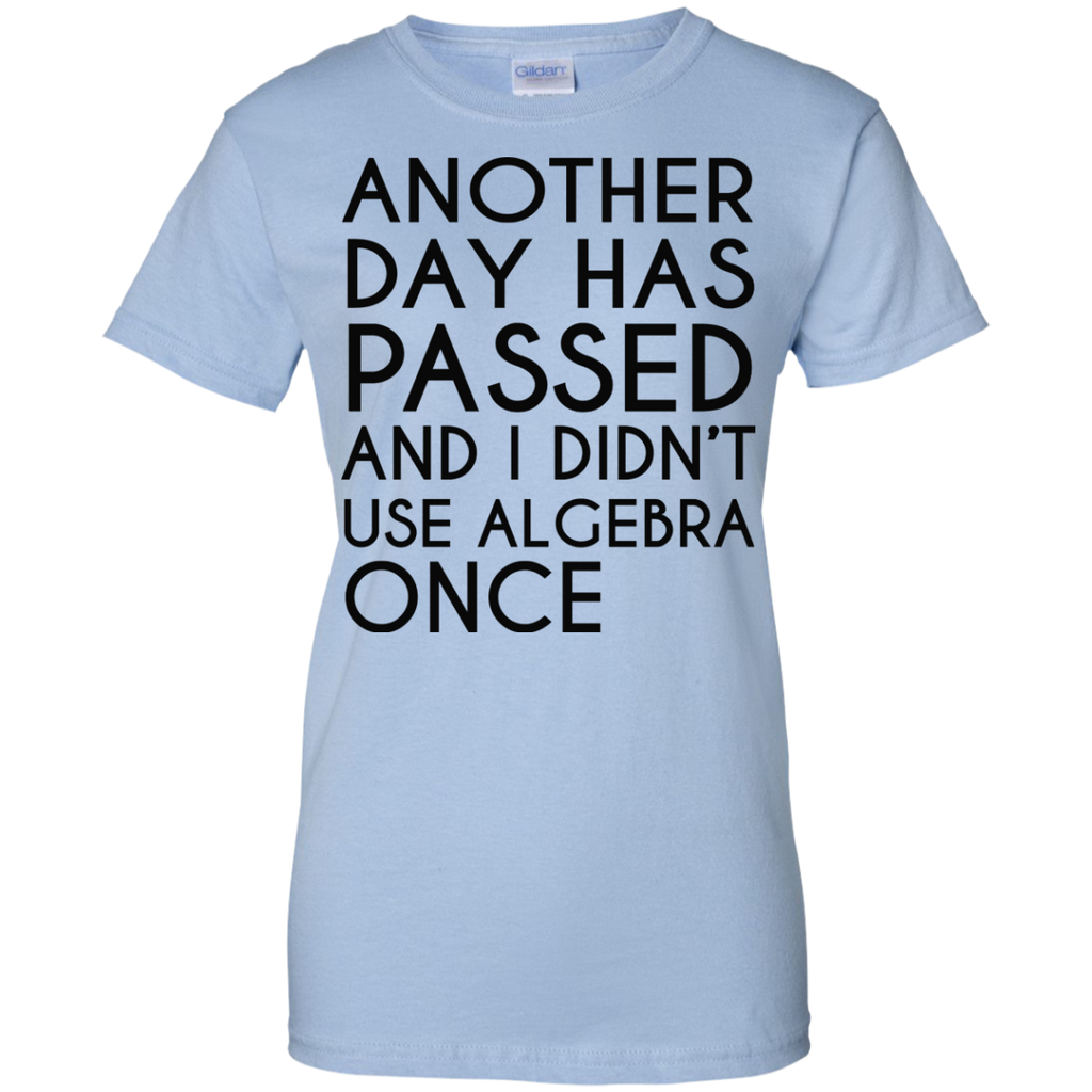 Another-day-has-passed-and-I-didn't-use-algebra-once-Ladies-Custom-100%-Cotton-T-Shirt-Sport-Grey-XS-