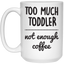 Not Enough Coffee - Mug - Teeeever