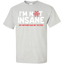 I-am-not-insane-my-mother-had-me-tested-T-Shirt-Sport-Grey-S-