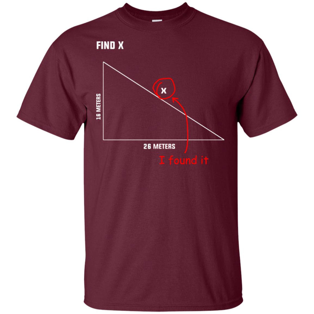 Find X! - I Found It - Funy Mathematics White Unisex T-Shirt
