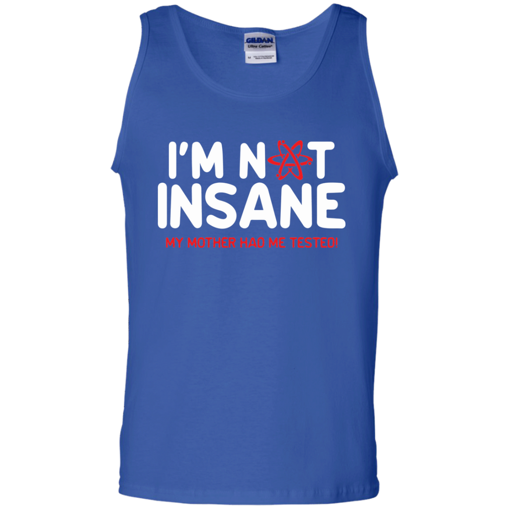 I-am-not-insane-my-mother-had-me-tested-Tank-Top-Shirt-Sport-Grey-S-