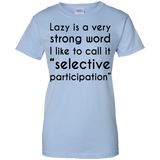 Lazy-is-a-very-strong-word-I-like-to-call-it-selective-participation-Ladies-T-Shirt-Sport-Grey-XS-