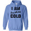 I-Am-Freaking-Cold-Pullover-Hoodie-8-oz-Sport-Grey-S-