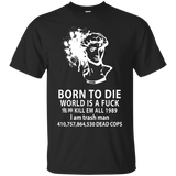 Born-To-Die-World-Is-A-F---Men/Women-T-Shirt-Custom-Ultra-Cotton-T-Shirt-Black-S