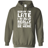 Sorry-I'm-late-I-really-really-don't-want-to-be-here-Pullover-Hoodie-8-oz-Navy-S-
