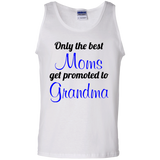 Only-the-best-Moms-get-promoted-to-Grandma-100%-Cotton-Tank-Top-Ash-S-