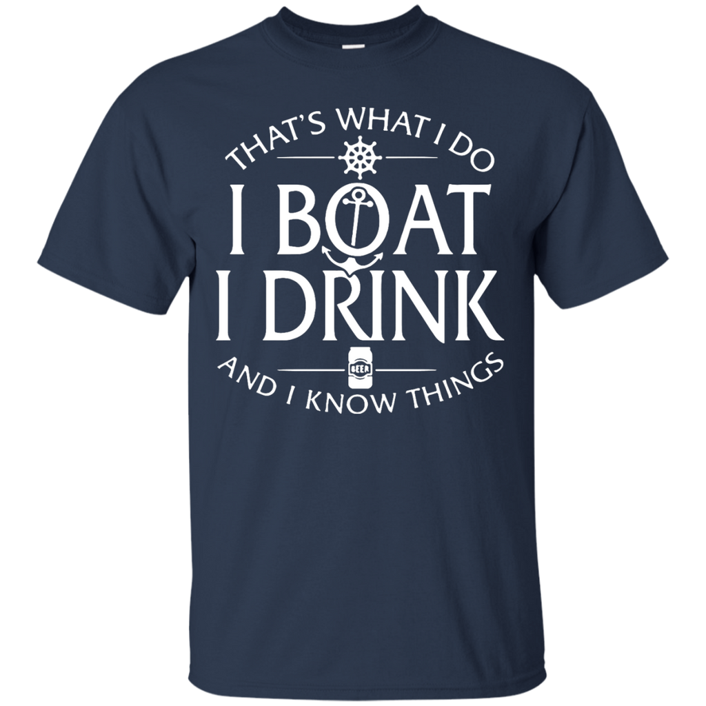 That's-what-I-do-I-boat-I-drink-and-I-know-things-T-Shirt---Teeever.com-Black-S-