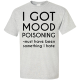 I-got-mood-poisoning-Custom-Ultra-Cotton-T-Shirt-Sport-Grey-S-