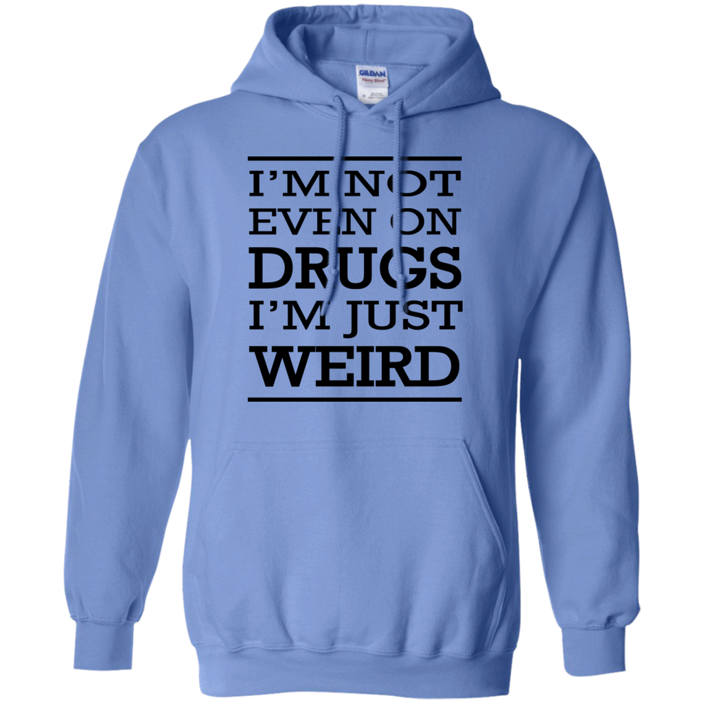 I'm-not-even-on-drugs-I'm-just-weird-Story-of-my-life-Pullover-Hoodie-8-oz-Sport-Grey-S-