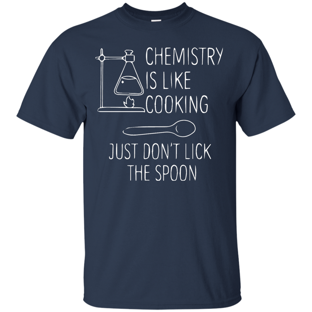 Funny-Chemistry---Chemistry-is-like-cooking,-just-don't-lick-the-spoon---Men/Women-T-Shirt-Custom-Ultra-Cotton-T-Shirt-Black-S