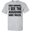 Good-morning-I-see-the-assassins-have-failed-Custom-Ultra-Cotton-T-Shirt-Sport-Grey-S-