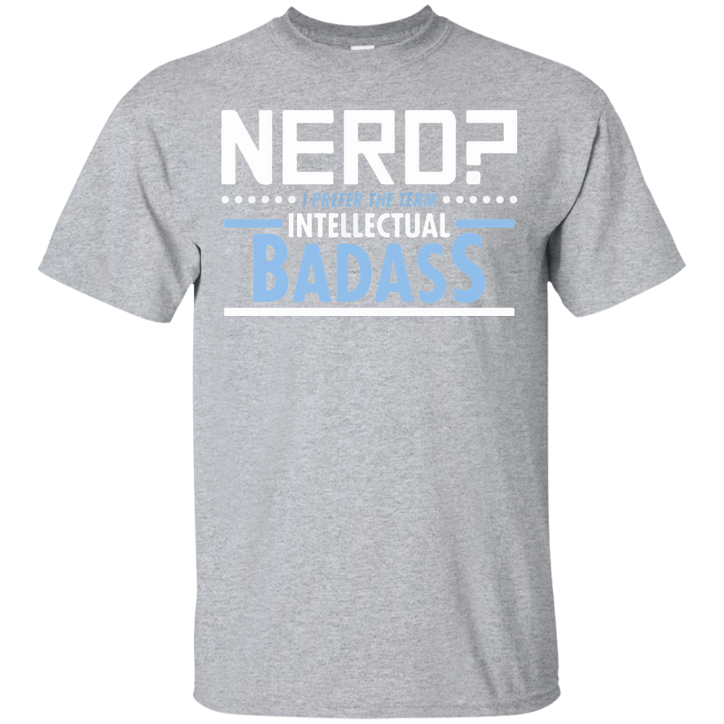 Nerd-I-prefer-the-term-intellectual-badass-Sport-Grey-S-