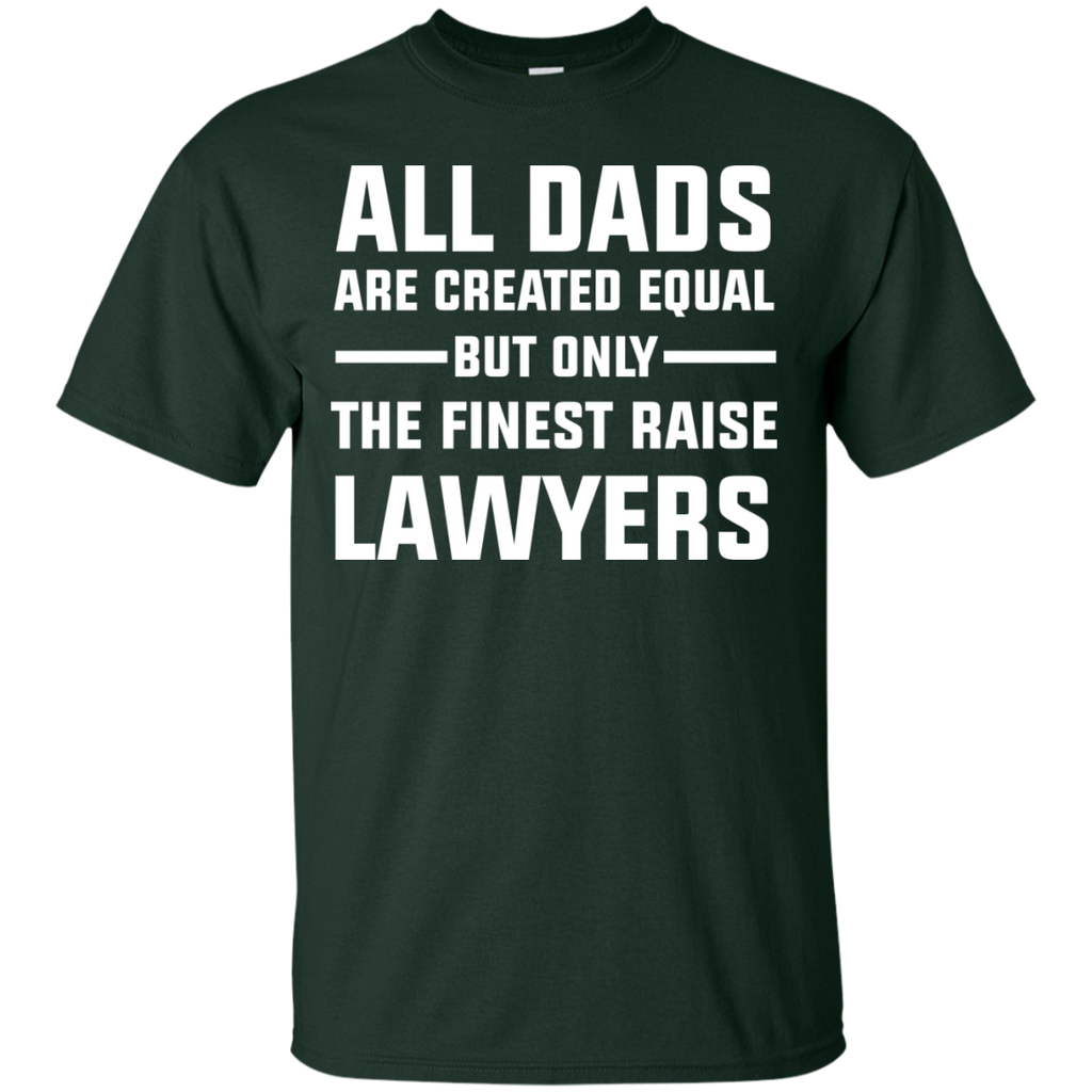 All-Dad-are-created-Equal,-The-finest-Raise-Lawyers-T-Shirt-lawyer-Shirt-Black-S-