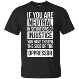 If-You-Are-Neutral-in-Situations-Civil-Rights---Men/Women-T-Shirt-Custom-Ultra-Cotton-T-Shirt-Black-S