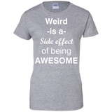 Weird-is-a-side-effect-of-being-awesome-Ladies-T-Shirt-Sport-Grey-XS-
