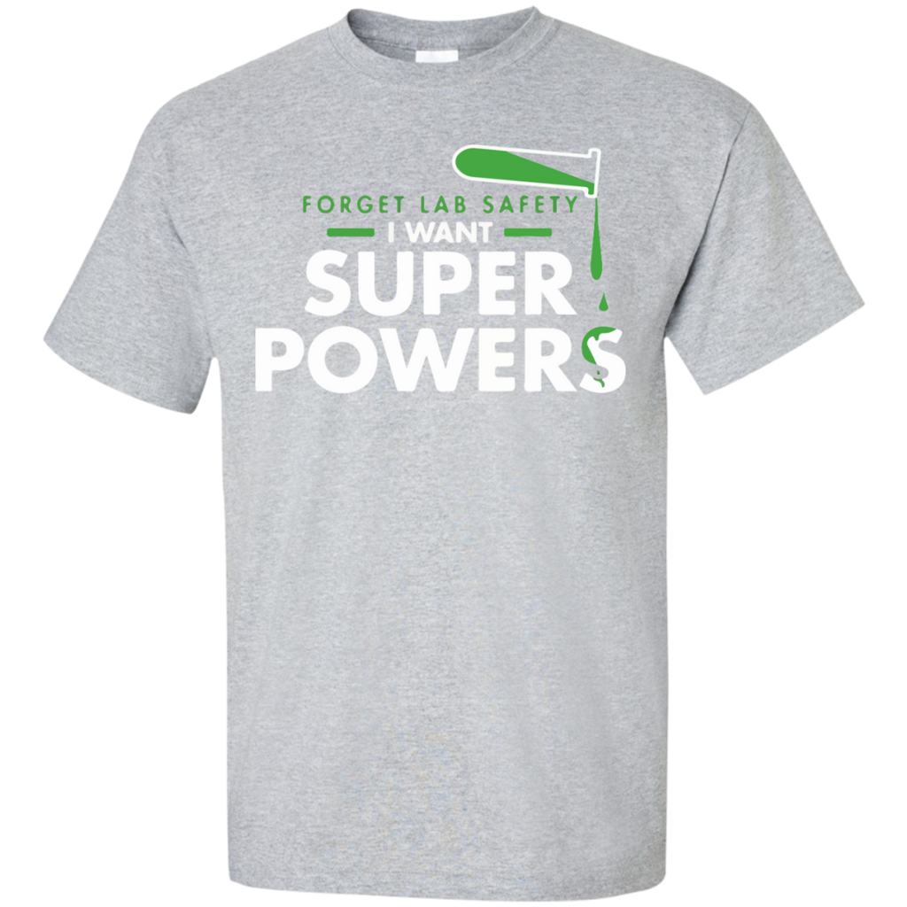 Forget-Lab-Safety-I-want-super-P?ers-T-Shirt-Sport-Grey-S-