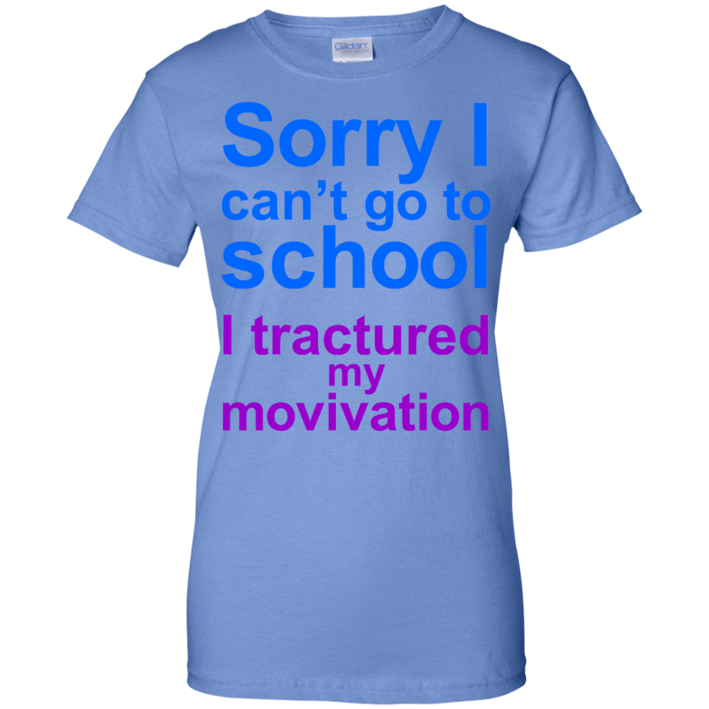 Sorry-i-can't-go-to-school-i-tractured-my-movivation-Ladies-T-Shirt-Sport-Grey-XS-