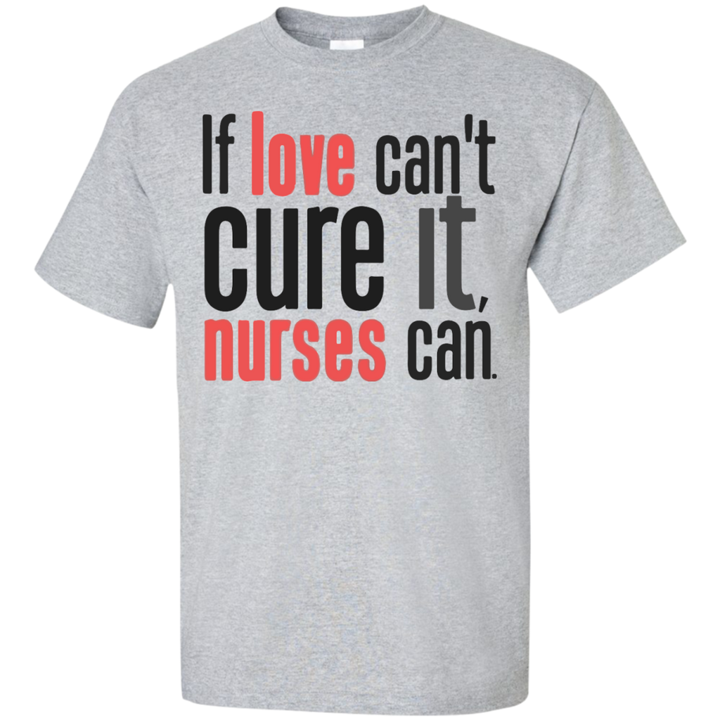If-love-can't-cure-it-nurses-can-T-Shirt-Sport-Grey-S-