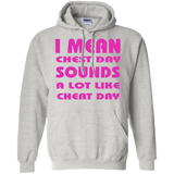 I-MEAN-CHEST-DAY-SOUNDS-A-LOT-LIKE-CHEAT-DAY-Pullover-Hoodie-8-oz-Sport-Grey-S-